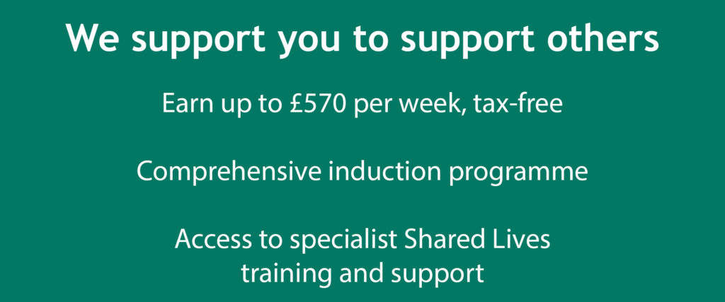 The benefits of becoming a Shared Lives carer